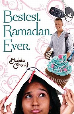 Bestest. Ramadan. Ever. By Sharif, Medeia