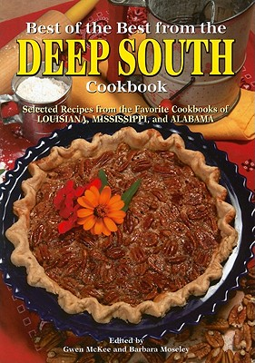 Best of the Best from the Deep South Cookbook By McKee, Gwen (EDT)/ Mosley, Barbara (EDT)