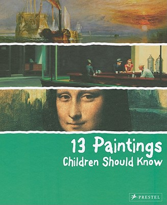 13 Paintings Children Should Know By Wenzel, Angela